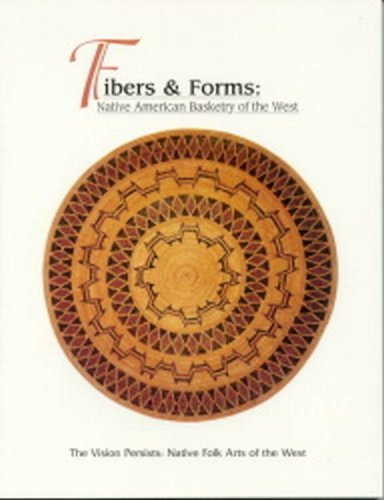 9780937808689: Fibers & Forms (The Vision Persists: Native Folk Arts of the West)