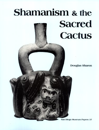 9780937808740: Shamanism & the Sacred Cactus: Ethnoarchaeological Evidence for San Pedro Use in Northern Peru = Shamanismo & el Cacto Sagrado (San Diego Museum papers, 37) (English and Spanish Edition)