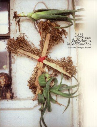 Mesas & Cosmologies in Mesoamerica (San Diego: Sharon, Douglas (editor)