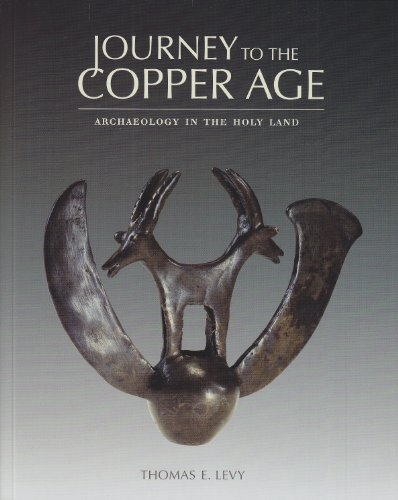Journey to the Copper Age: Archaeology in: Thomas E. Levy,