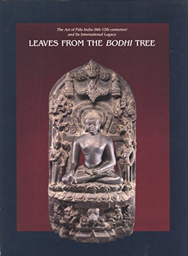 9780937809099: Leaves From the Bodhi tree: The Art of Pala India (8th-12th Centuries) and Is International Legacy