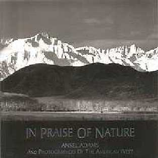 9780937809211: In Praise of Nature: Ansel Adams and Photographers of the American West