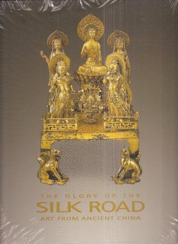 The glory of the Silk Road : art from ancient China.: Li, Jian.