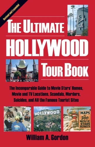 9780937813089: The Ultimate Hollywood Tour Book: The Incomparable Guide to Movie Stars' Homes, Movie and TV Locations, Scandals, Murders, Suicides, and All the Famous Tourist Sites