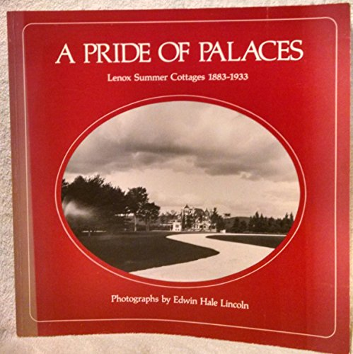A Primer Of Palaces: Lenox Summer Cottages 1883-1933.: Lincoln, Edwin Hale and Donald T. Oakes (...