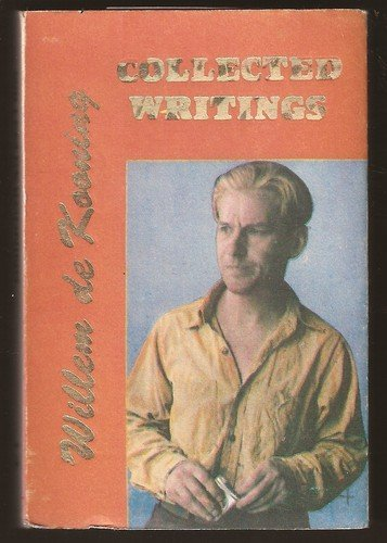 9780937815137: Collected Writings of William De Kooning
