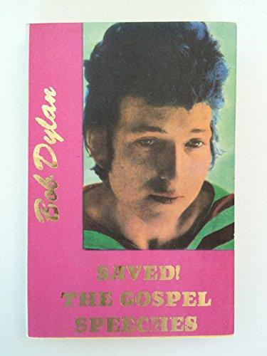 9780937815380: Saved! the Gospel Speeches of Bob Dylan (Hanuman Book No. 36)