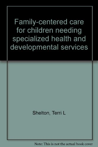 9780937821879: Family-centered care for children needing specialized health and developmental services