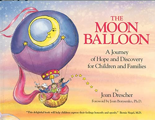 9780937821909: The Moon Balloon: A Journey of Hope and Discovery for Children and Families