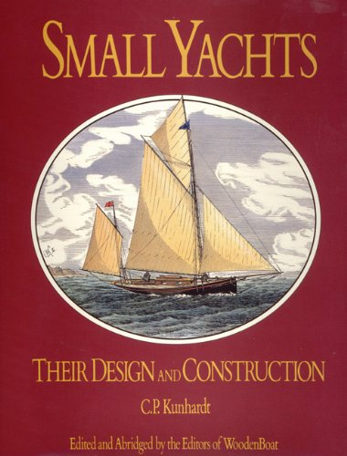 9780937822005: Small Yachts: Their Design and Construction Exemplified by the Ruling Types of Modern Practice
