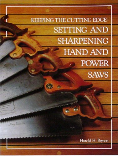 9780937822029: Keeping the Cutting Edge Setting and Sharpening Hand and Power Saws