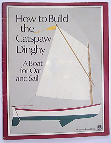 9780937822036: How to Build the Catspaw Dinghy: A Boat for Oar and Sail