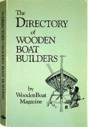 Directory of Wooden Boat Builders: A Guide: Bray, Anne, Woodenboat