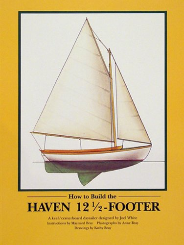 9780937822135: How to Build the Haven Twelve & a Half Footer