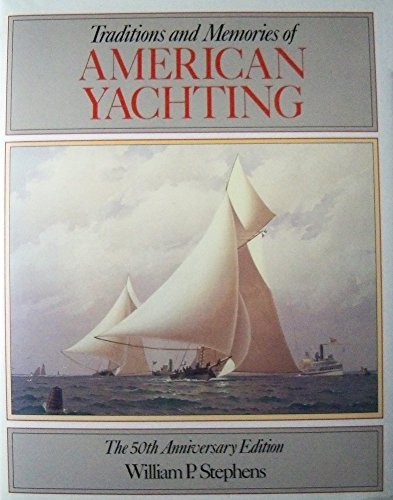 9780937822203: Traditions and Memories of American Yachting: The 50th Anniversary Edition