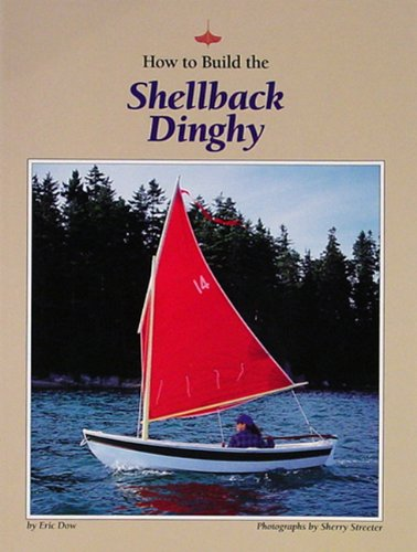 9780937822272: How to Build the Shellback Dinghy