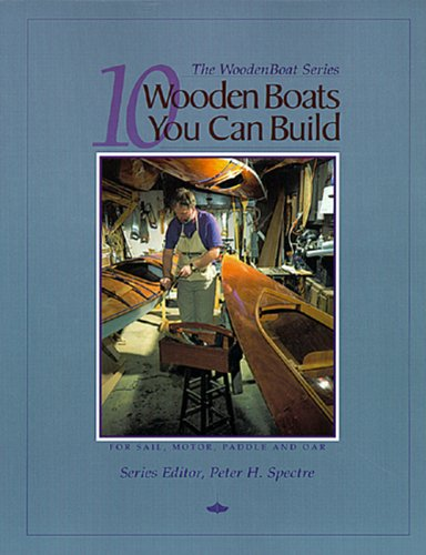9780937822340: 10 Wooden Boats You Can Build: For Sail, Motor, Paddle and Oar (The Woodenboat Series)