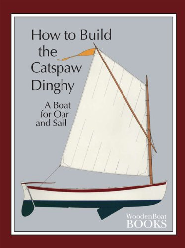 9780937822364: How to Build the Catspaw Dinghy: A Boat for Oar and Sail