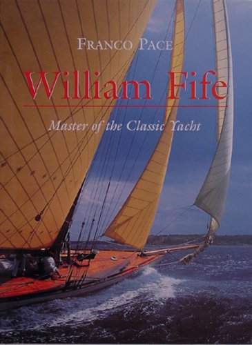 9780937822494: William Fife: Master of the Classic Yacht