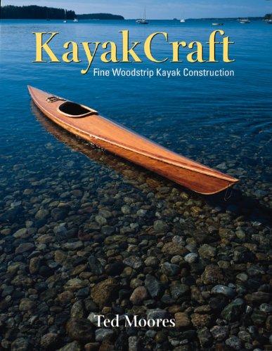 Kayak Craft: Ted Moores; Photographer-Jennifer Moores