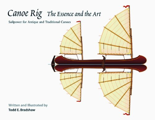 9780937822579: Canoe Rig: The Essence and the Art : Sailpower for Antique and Traditional Canoes