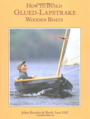 How to Build Glued-Lapstrake Wooden Boats (Hardcover): John Brooks