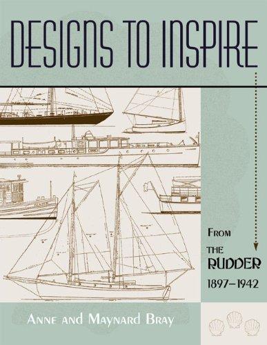 Designs to Inspire: From The Rudder 1897-1942: Anne Bray; Maynard