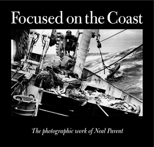 9780937822746: Focused on the Coast: The Photographic Work of Neal Parent