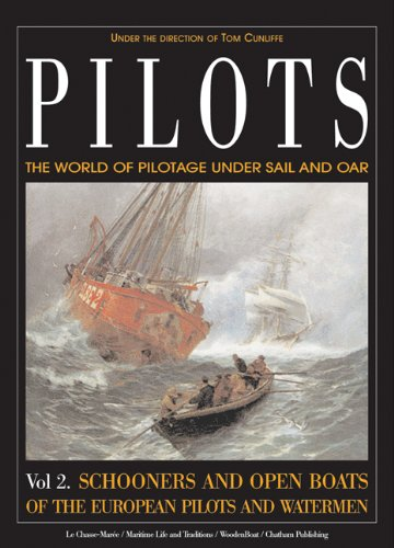 Pilots: The World of Pilotage Under Sail and Oar, Schooners and Open Boats of the European Pilots ...