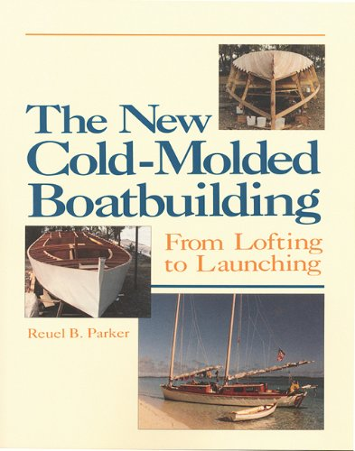 9780937822890: The New Cold-Molded Boatbuilding: From Lofting to Launching