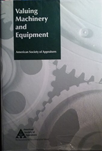 9780937828045: Valuing Machinery and Equipment: The Fundamentals of Appraising Machinery and Technical Assets