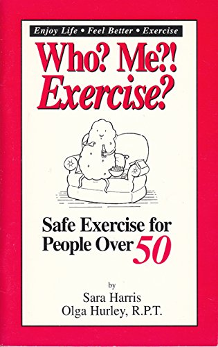 9780937829080: Who? Me?! Exercise?: Safe Exercise for People over 50