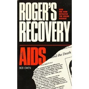 9780937831014: Roger's Recovery from AIDS: How One Man Defeated the Dread Disease