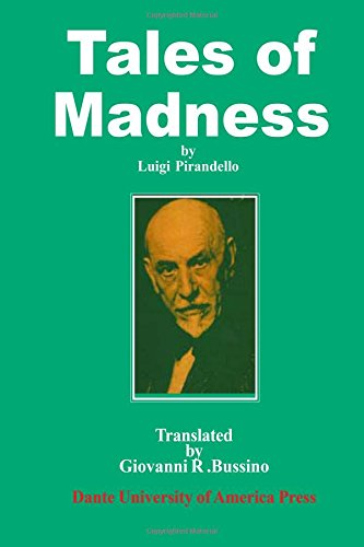 9780937832264: Tales of Madness: A Selection from Luigi Pirandello's Short Stories for a Year