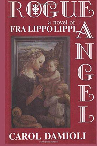9780937832332: Rogue Angel: A Novel of Fra Filippo Lippi