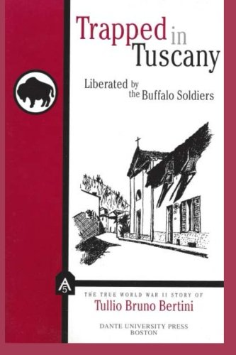 9780937832356: Trapped in Tuscany: Liberated by the Buffalo Soldiers: The True World War II Story of Tullio Bruno Bertini