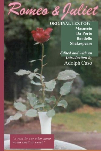 9780937832424: Romeo and Juliet: Original Text of: Masuccio, Da Porto, Bandello and Shakespeare