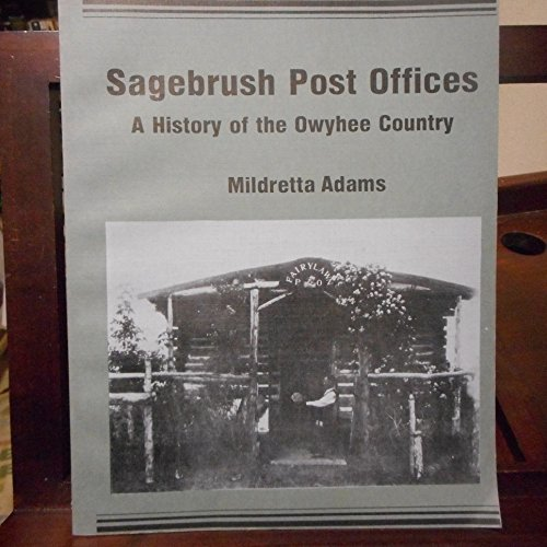 9780937834138: Sagebrush Post Offices: A History of the Owyhee Country