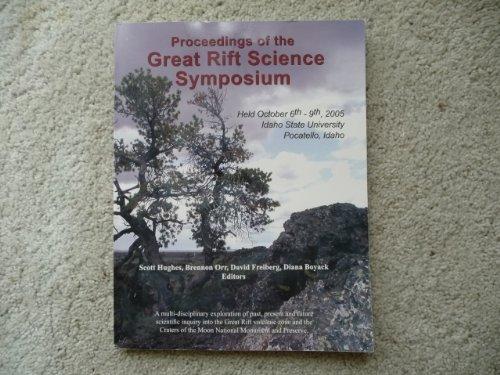 9780937834756: Proceedings of the Great Rift Science Symposium Held Oct 6th-9th, 2005 - Idaho State University, Pocatello, Idaho