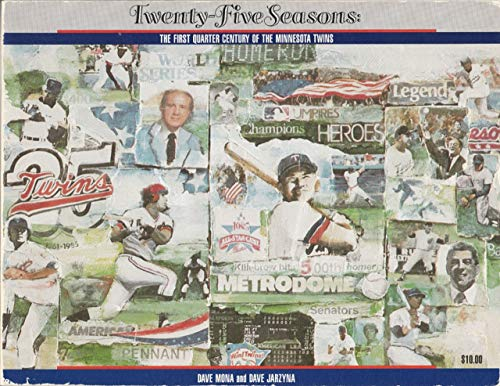 9780937849002: Twenty-five seasons: The first quarter century of the Minnesota Twins
