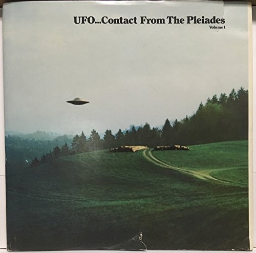 UFO. Contact from the Pleiades, Volume 1: Wendelle Stevens; Lee Elders