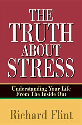 9780937851326: The Truth about Stress: Understanding Your Life from the Inside Out