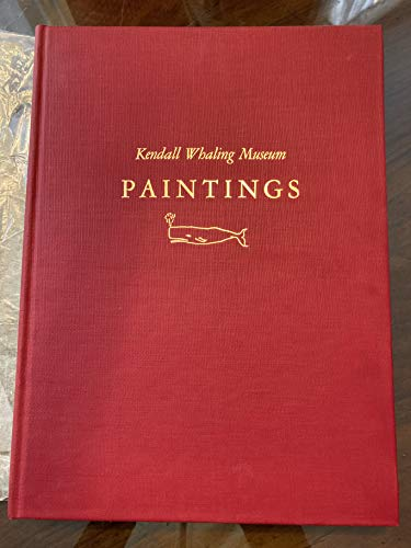 Kendall Whaling Museum Paintings And Kendall Whaling Museum Prints Two Volume Set