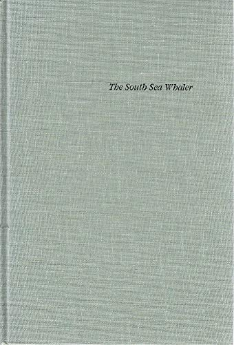 9780937854228: The South Sea Whaler: An Annotated Bibliography of Published Historical, Literary, and Art Material Relating to Whaling in the Pacific Ocean in the N