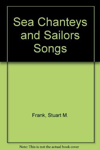 9780937854365: Sea Chanteys and Sailors Songs