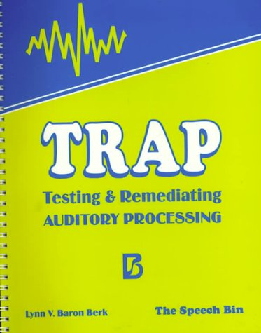 9780937857762: Trap Testing & Remediating Auditory Processing