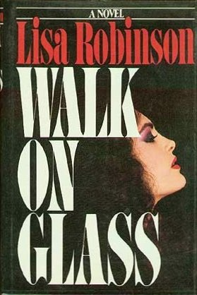 Walk On Glass: Lisa Robinson