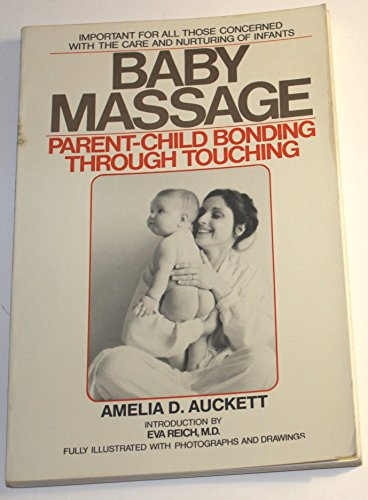 9780937858073: Baby Massage: Parent-Child Bonding Through Touching