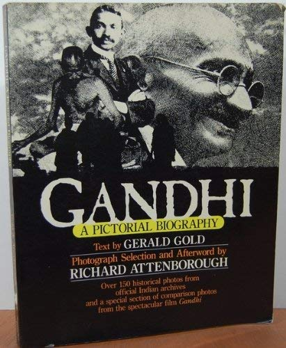 Gandhi: A Pictorial Biography: Gerald Gold