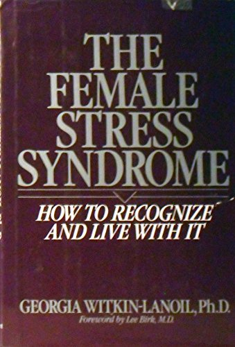The Female Stress Syndrome: How to Recognize and Live with It